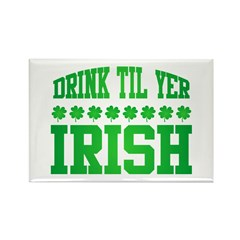 Drink Til Yer Irish Rectangle Magnet