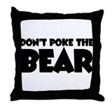 Don't Poke Bear Throw Pillow