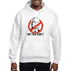 Anti-McCain: No you can't Hooded Sweatshirt