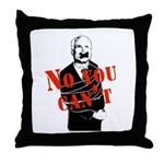 No you can't Throw Pillow