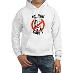No you can't Hooded Sweatshirt