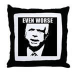 Even Worse President Throw Pillow