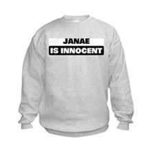 JANAE is innocent Sweatshirt