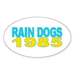 RAIN DOGS Oval Sticker