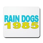 RAIN DOGS Mousepad