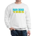 RAIN DOGS Sweatshirt