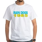RAIN DOGS White T-Shirt
