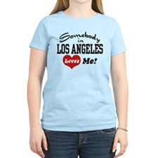 Somebody In Los Angeles Loves Me T-Shirt