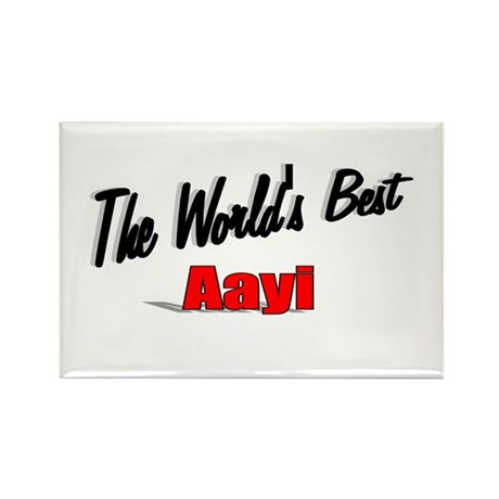 """The World's Best Aayi"" Rectangle Magnet"