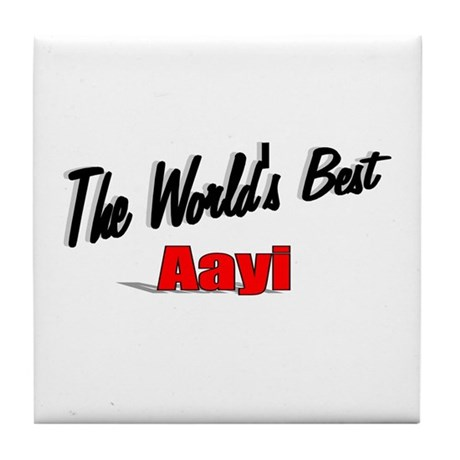 """The World's Best Aayi"" Tile Coaster"