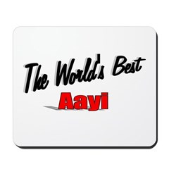 &quot;The World's Best Aayi&quot; Mousepad