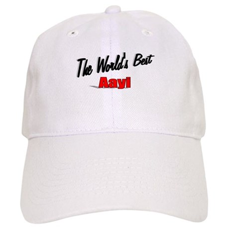 """The World's Best Aayi"" Cap"