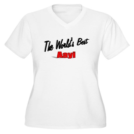 """The World's Best Aayi"" Women's Plus Size V-Neck T"