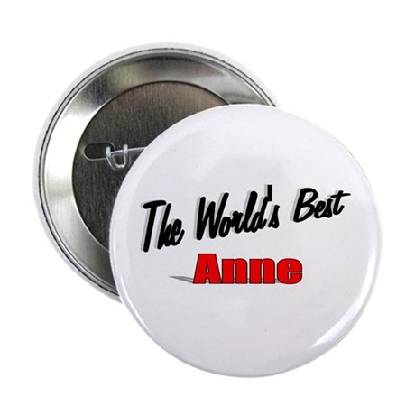 """The World's Best Anne"" 2.25"" Button"