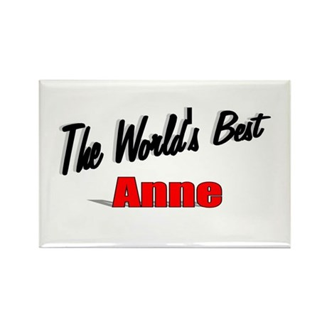 """The World's Best Anne"" Rectangle Magnet"