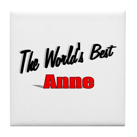 """The World's Best Anne"" Tile Coaster"