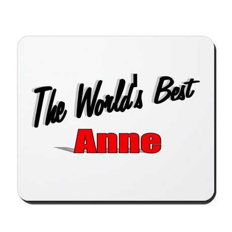 """The World's Best Anne"" Mousepad"