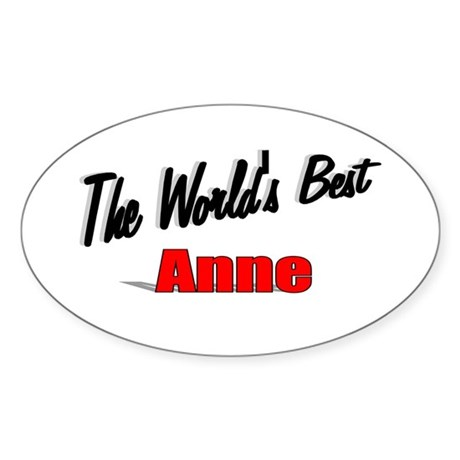 """The World's Best Anne"" Oval Sticker"