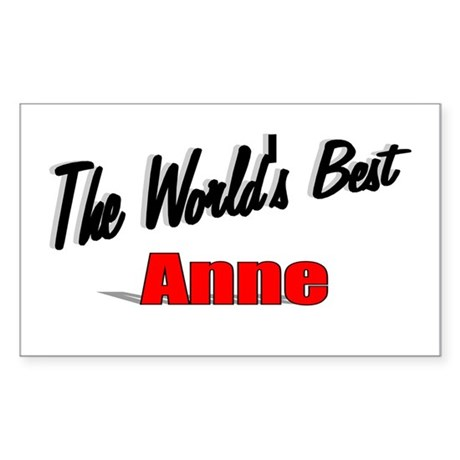"""The World's Best Anne"" Rectangle Sticker"