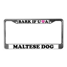 Bark If You Love A Maltese Dog License Plate Frame