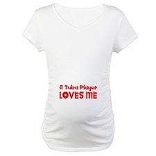 A Tuba Player Loves Me Shirt