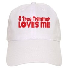 A Tree Trimmer Loves Me Baseball Cap
