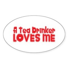 A Tea Drinker Loves Me Oval Decal