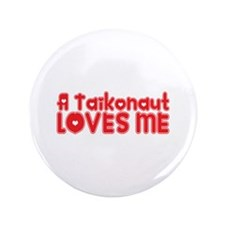 "A Taikonaut Loves Me 3.5"" Button (100 pack)"