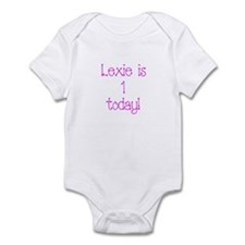 Lexie is  1  today! Infant Bodysuit