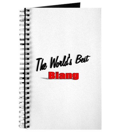 """The World's Best Biang"" Journal"