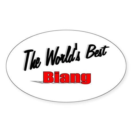 """The World's Best Biang"" Oval Sticker"