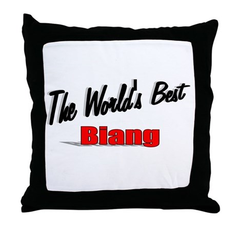 """The World's Best Biang"" Throw Pillow"
