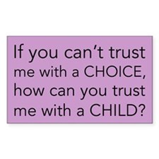 Can you trust me with a choice? - Decal