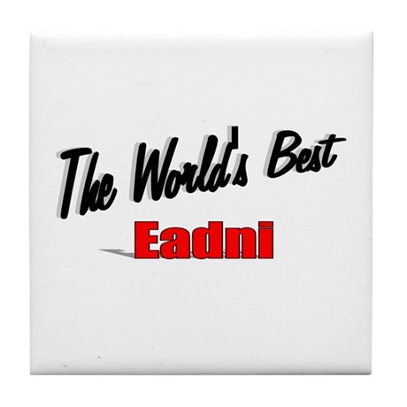 """The World's Best Eadni"" Tile Coaster"