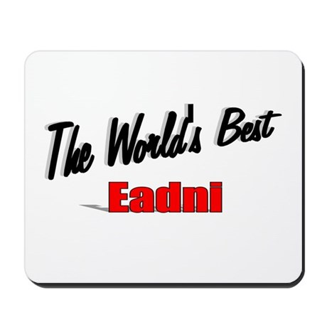 """The World's Best Eadni"" Mousepad"