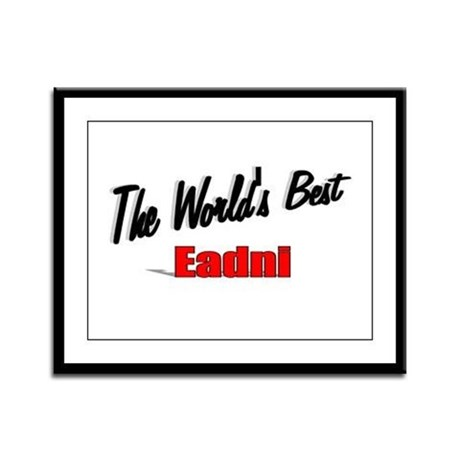 """The World's Best Eadni"" Framed Panel Print"