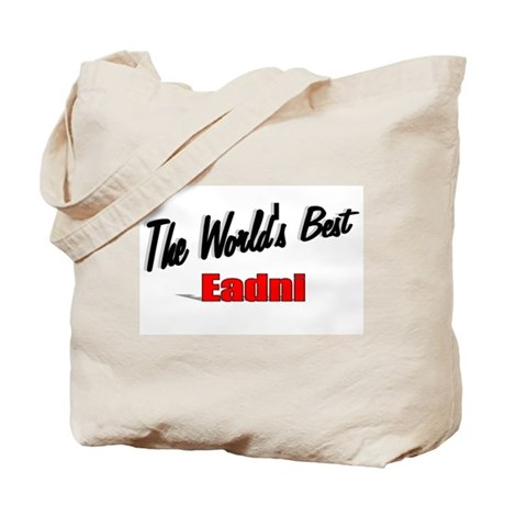 """The World's Best Eadni"" Tote Bag"