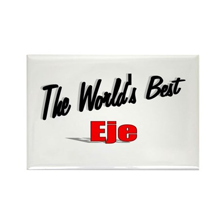 """The World's Best Eje"" Rectangle Magnet"