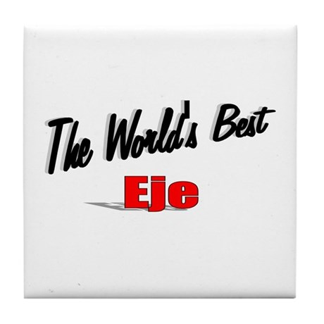 """The World's Best Eje"" Tile Coaster"