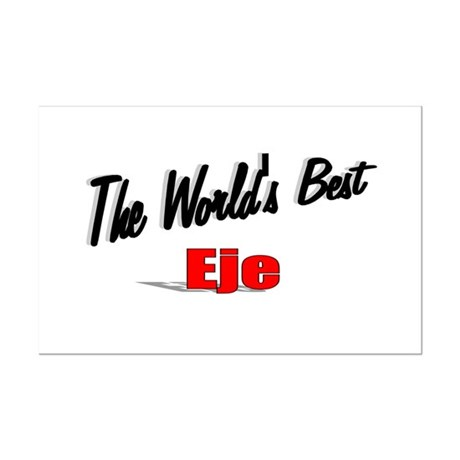 """The World's Best Eje"" Mini Poster Print"