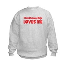 A Social Sciences Major Loves Me Sweatshirt
