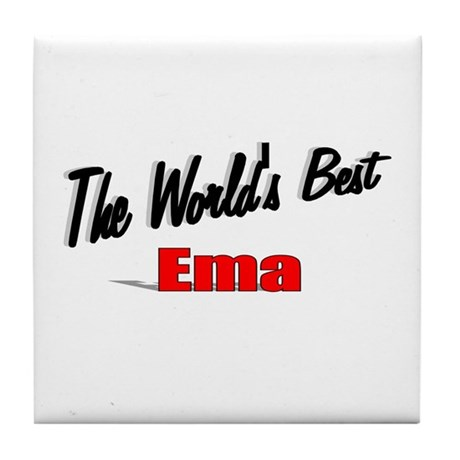 """The World's Best Ema"" Tile Coaster"