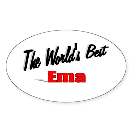 """The World's Best Ema"" Oval Sticker"