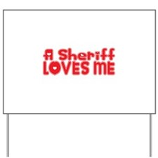 A Sheriff Loves Me Yard Sign