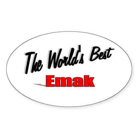 """The World's Best Emak"" Oval Sticker"