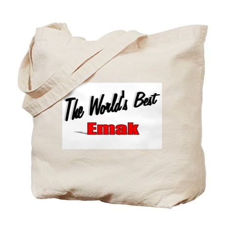 """The World's Best Emak"" Tote Bag"