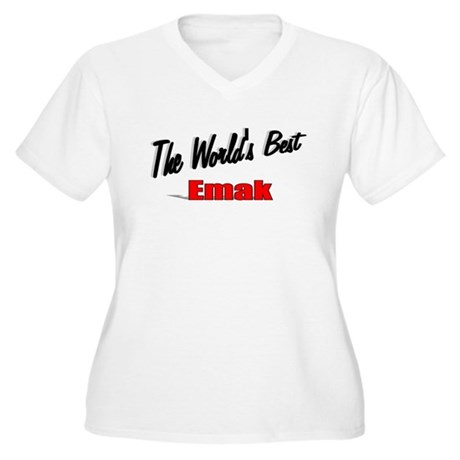 """The World's Best Emak"" Women's Plus Size V-Neck T"