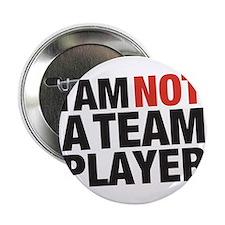"""I AM NOT A TEAM PLAYER 2.25"""" Button (100 pack)"""