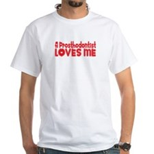 A Prosthodontist Loves Me Shirt