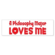 A Philosophy Major Loves Me Bumper Bumper Sticker